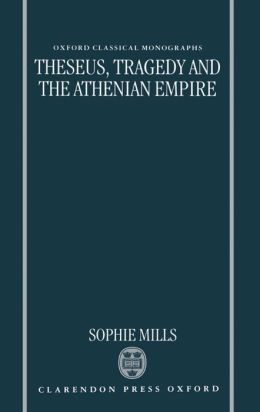 Theseus, Tragedy, and the Athenian Empire