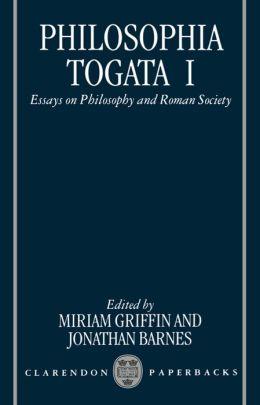 Philosophia Togata I: Essays on Philosophy and Roman Society