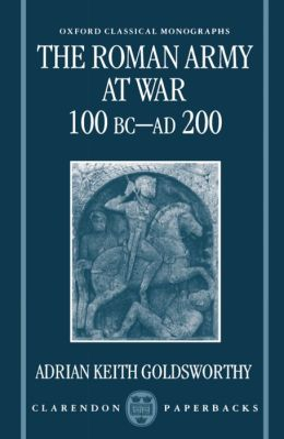 The Roman Army at War: 100 BC-Ad 200