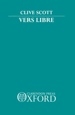 Vers Libre: The Emergence of Free Verse in France 1886-1914