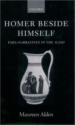 Homer Beside Himself: Para-Narratives in the Iliad