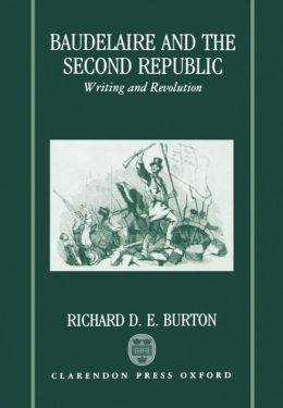 Baudelaire and the Second Republic: Writing and Revolution