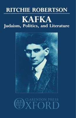 Kafka: Judaism, Politics, and Literature