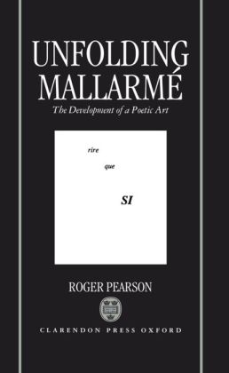 Unfolding Mallarmi'A: The Development of a Poetic Art
