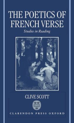 The Poetics of French Verse: Studies in Reading