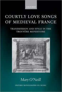 Courtly Love Songs of Medieval France