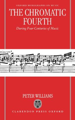 The Chromatic Fourth: During Four Centuries of Music