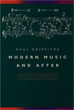 Modern Music and After: Directions since 1945