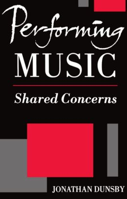 Performing Music: Shared Concerns