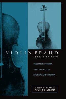 Violin Fraud: Deception, Forgery, and Law Suits in England and America