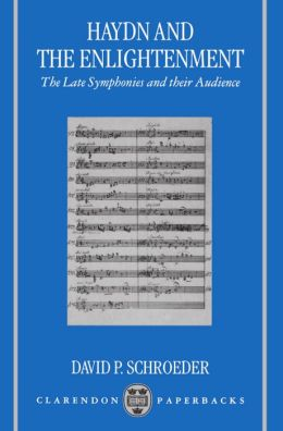 Haydn and the Enlightenment: The Late Symphonies and Their Audience