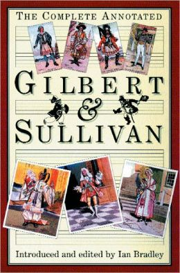 The Complete Annotated Gilbert & Sullivan
