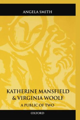 Katherine Mansfield and Virginia Woolf: A Public of Two
