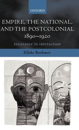 Empire, the National and the Postcolonial, 1890-1920: Resistance in Interaction