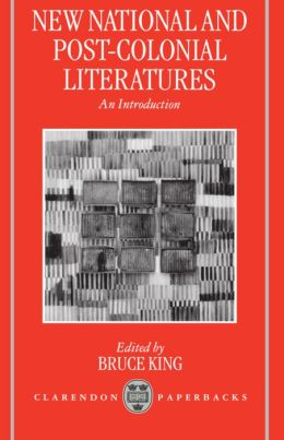 New National and Post-Colonial Literatures: An Introduction