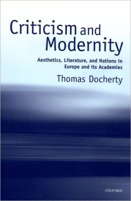Criticism and Modernity: Aesthetics, Literature, and Nations in Europe and Its Academies