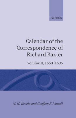 Calendar of the Correspondence of Richard Baxter, Volume Two, 1660-1696