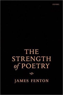 The Strength of Poetry: The Oxford Lecturers on Poetry, 1994-1999