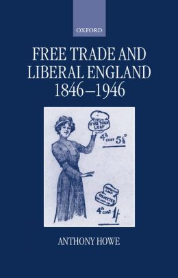 Free Trade and Liberal England, 1846-1946