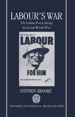 Labour's War: The Labour Party and the Second World War
