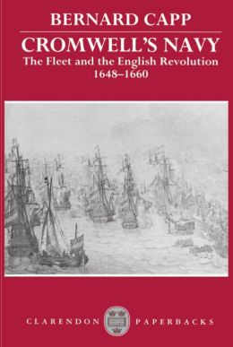 Cromwell's Navy: The Fleet and the English Revolution, 1648-1660