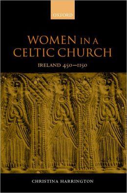 Women in the Celtic Church: Ireland 450-1150