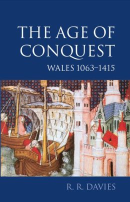 The Age of Conquest: Wales 1063-1415