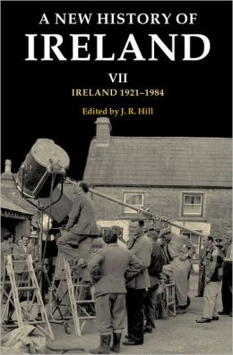 A New History of Ireland: Volume VII: Ireland, 1921-1984