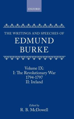 Writings and Speeches of Edmund Burke: The Revolutionary War, 1794-1797, and Ireland