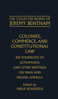 Colonies, Commerce, and Constitutional Law: Rid Yourselves of Ultramaria and Other Writings on Spain and Spanish America