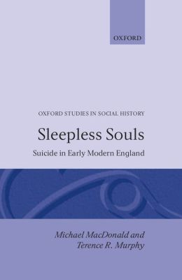 Sleepless Souls: Suicide in Early Modern England (Oxford Studies in Social History Series)
