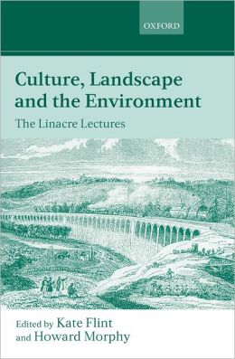 Culture, Landscape, and the Environment: The Linacre Lectures 1997