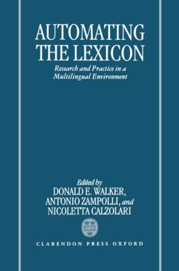 Automating the Lexicon: Research and Practice in a Multilingual Environment