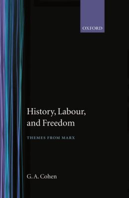 History, Labour, and Freedom: Themes from Marx