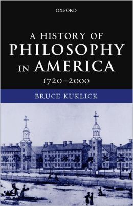A History of Philosophy in America, 1720-2000