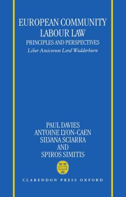European Community Labour Law: Principles and Perspectives - Liber Amicorum Lord Wedderburn of Charlton