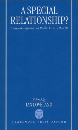 A Special Relationship?: American Influences on Public Law in the UK