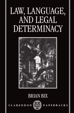 Law, Language and Legal Determinacy
