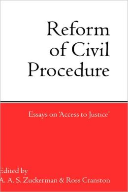 Reform of Civil Procedure: Essays on 'Access to Justice'