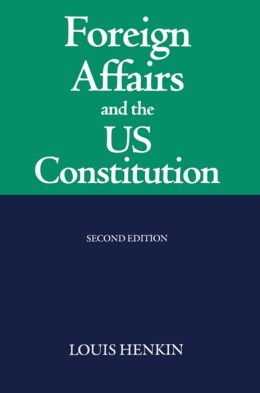 Foreign Affairs and the Us Constitution - Second Edition