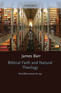 Biblical Faith and Natural Theology: The Gifford Lectures for 1991 Delivered in the University of Edinburgh