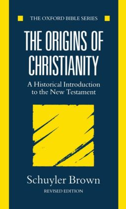 The Origins of Christianity: A Historical Introduction to the New Testament