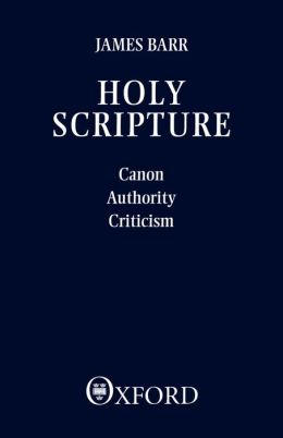 Holy Scripture: Canon, Authority, Criticism