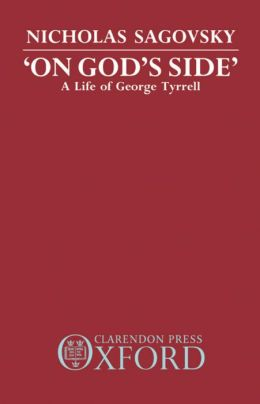 'On God's Side': A Life of George Tyrrell