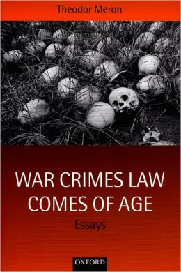 War Crimes Law Comes of Age: Essays