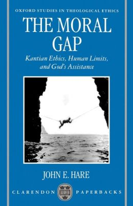 The Moral Gap: Kantian Ethics, Human Limits, and God's Assistance
