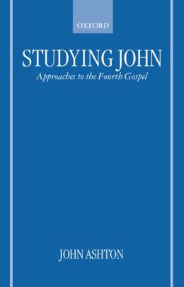 Studying John: Approaches to the Fourth Gospel