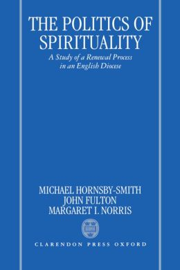 The Politics of Spirituality: A Study of a Renewal Process in an English Diocese