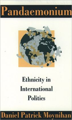 Pandaemonium: Ethnicity in International Politics