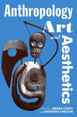 Anthropology, Art, and Aesthetics